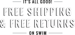 Its All Good Free Shipping and Free Returns on Swim