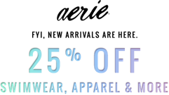 FYI new arrivals are here 25 percent off swimwear apparel and more