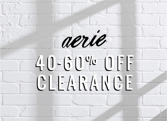 Aerie 40 to 60 percent off Clearance