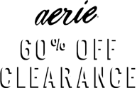 Aerie online only 60 percent off clearance