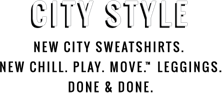 City Style New city sweatshirts New chill play move leggings Done and done