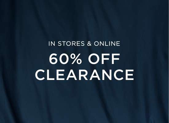 In Stores and Online 60 percent off clearance