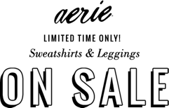 Aerie Limited Time Only Sweatshirts and leggings on sale